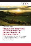 Propuesta Didactica Para Fomentar El Desarrollo de La Lectoescritura