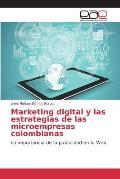 Marketing Digital y Las Estrategias de Las Microempresas Colombianas
