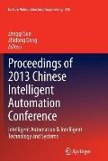 Proceedings of 2013 Chinese Intelligent Automation Conference: Intelligent Automation & Intelligent Technology and Systems