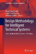 Design Methodology for Intelligent Technical Systems: Develop Intelligent Technical Systems of the Future