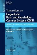 Transactions on Large-Scale Data- And Knowledge-Centered Systems XXVIII: Special Issue on Database- And Expert-Systems Applications