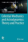 Celestial Mechanics and Astrodynamics: Theory and Practice