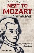 Next to Mozart: Answers to the 111 Most Common Questions