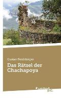 Das Ratsel Der Chachapoya