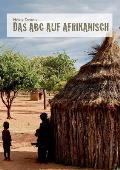 Das ABC auf Afrikanisch: Memoiren aus 20 Jahre in Nigeria