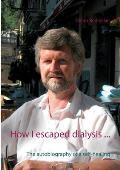 How I Escaped Dialysis ...
