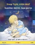 Sleep Tight, Little Wolf - Suaviter dormi, lupe parve. Bilingual children's book (English - Latin)
