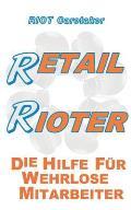 Retail Rioter: Die Hilfe f?r wehrlose Mitarbeiter