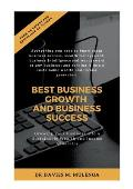 Best Business Growth and Business Success: Growing your Business into a Sustainable Wealth and Income Generator