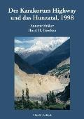 Der Karakorum Highway und das Hunzatal, 1998: Geschichte, Kultur und Erlebnisse