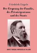 Der Ursprung der Familie, des Privateigentums und des Staats: Im Anschlu? an Lewis H. Morgans Forschungen