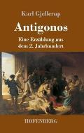 Antigonos: Eine Erz?hlung aus dem 2. Jahrhundert