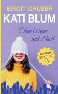 Ohne Wenn und Aber: Kati Blum