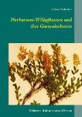Herbarium-Wildpflanzen und ihre Gartenkulturen: Wildarten, Kulturarten und Sorten