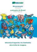 BABADADA, Ikinyarwanda - portugu?s do Brasil, inkoranyamagambo mu mashusho - dicion?rio de imagens: Kinyarwanda - Brazilian Portuguese, visual diction