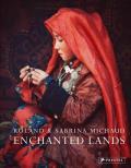 Roland & Sabrina Michaud Enchanted Lands