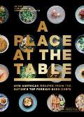 Place at the Table New American Recipes from the Nations Top Foreign Born Chefs