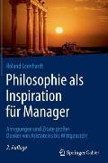 Philosophie ALS Inspiration F?r Manager: Anregungen Und Zitate Gro?er Denker Von Aristoteles Bis Wittgenstein