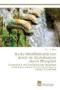 Insitu-Mobilisierung Von Arsen Im Grundwasser Durch Phosphat