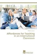 Affordances for Teaching in an International Classroom