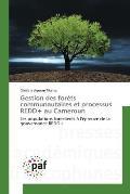Gestion Des For?ts Communautaires Et Processus Redd+ Au Cameroun