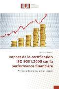 Impact de la Certification ISO 9001: 2000 Sur La Performance Financi?re