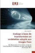 Codage a Base de Transformees En Ondelettes Adapte Aux Images Fixes