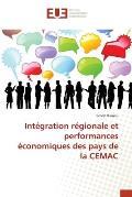 Integration Regionale Et Performances Economiques Des Pays de La Cemac