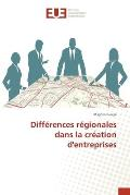Differences Regionales Dans La Creation D'Entreprises