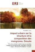 Impact Urbain Sur La Structure Et La Composition Des Mangroves, Douala