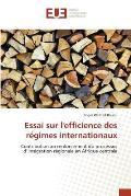 Essai Sur L'Efficience Des Regimes Internationaux