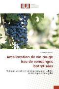 Amelioration de Vin Rouge Issu de Vendanges Botrytisees