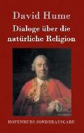 Dialoge ?ber Die Nat?rliche Religion