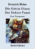Die Gottin Diana / Der Doktor Faust