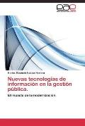 Nuevas Tecnologias de Informacion En La Gestion Publica.