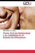 Pacto Civil de Solidaridad y Su Viabilidad En El Estado de Chihuahua