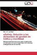 Esafety: Solucion a Las Demandas de Gestion de Trafico y Movilidad