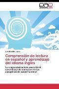 Comprension de Lectura En Espanol y Aprendizaje del Idioma Ingles