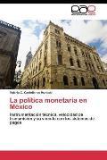 La Politica Monetaria En Mexico