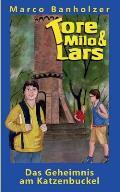 Tore, Milo & Lars - Das Geheimnis Am Katzenbuckel