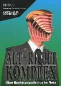 Alt-Right Complex - The on Right-Wing Populism Online: Hmkv Ausstellungsmagazin 2019/1