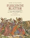 Fliegende Blatter: Die Sammlung Der Einblattholzschnitte Des 15. Und 16. Jahrhunderts
