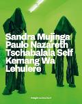 Beyond the Black Atlantic: Sandra Mujinga, Paulo Nazareth, Tschabalala Self, Kemang Wa Lehulere