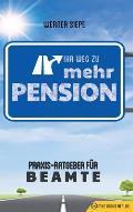 Ihr Weg Zu Mehr Pension: Praxis-Ratgeber F?r Beamte