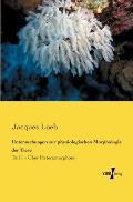 Untersuchungen zur physiologischen Morphologie der Tiere: Teil 1 - ?ber Heteromorphose