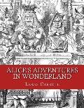 Alice?s Adventures in Wonderland: Original Edition of 1865