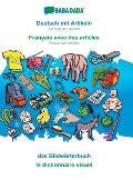 BABADADA, Deutsch mit Artikeln - Fran?ais avec des articles, das Bildw?rterbuch - le dictionnaire visuel: German with articles - French with articles,