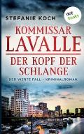 Kommissar Lavalle - Der vierte Fall: Der Kopf der Schlange: Kriminalroman