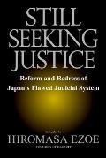Still Seeking Justice Reform & Redress of Japans Flawed Judicial System