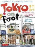 Tokyo on Foot Travels in the Citys Most Colorful Neighborhoods